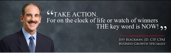 TAKE ACTION. For on the clock of life or watch of winners THE key word is NOW!